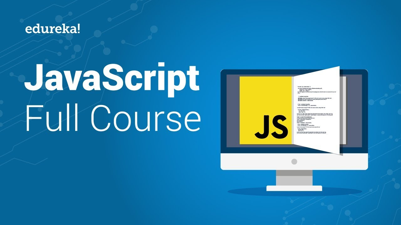 JavaScript Full Course | JavaScript Tutorial For Beginners | JavaScript Training | Edureka