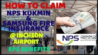 HOW TO CLAIM NPS KUKMIN AND TWIJIKUM(SAMSUNG FIRE INSURANCE) at Incheon Airport