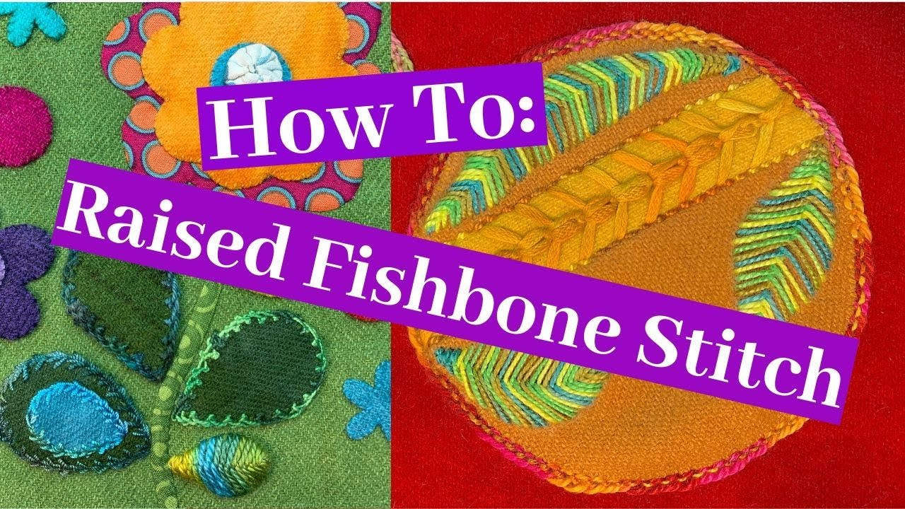The Raised Fishbone Stitch an Embroidery Tutorial