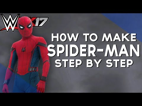 WWE 2K17 | HOW TO MAKE - SPIDER-MAN [HOMECOMING]