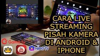 Cara LIVE Streaming KAMERA TERPISAH Di Android Untuk Cube Tv, Game Ly, Nimo TV dan YOUTUBE Gaming