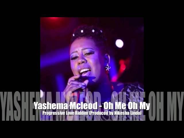 Yashema Mcleod - Oh Me Oh My (Progressive Love Riddim 2015)