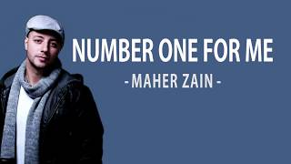 Maher Zain - Number One For Me [Lyrics]