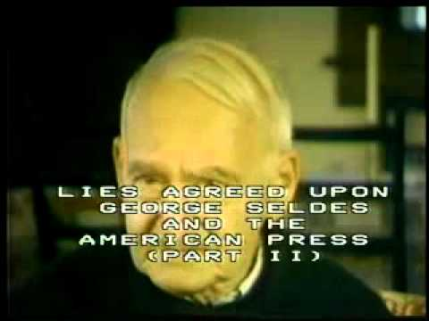 LIES AGREED UPON: Journalist George Seldes & The U.S. Press - Part 2 of 3