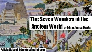 THE SEVEN WONDERS OF THE ANCIENT WORLD - FULL AudioBook | GreatestAudioBooks