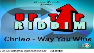 Chriso - Way You Wine [Uptop Riddim] - July 2016