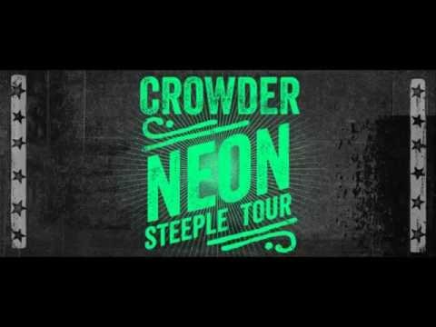 "Crowder, Neon Steeple Tour, ""Jesus Is Calling"""