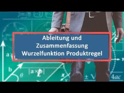 Ableitung und Zusammenfassung Wurzelfunktion Produktregel - YouTube