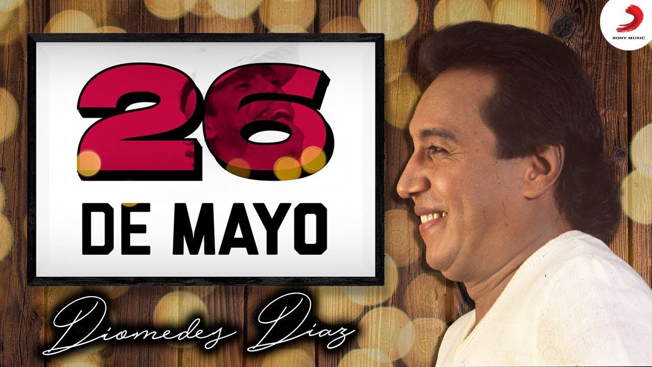 Download 26 De Mayo, Diomedes Díaz - Letra Oficial