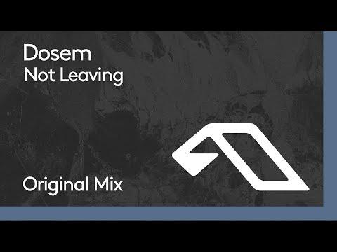 Dosem - Not Leaving Mp3