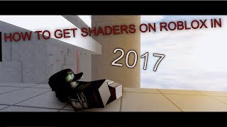 [VOICE TUTORIAL] HOW TO INSTALL SHADERS ON ROBLOX IN 2017!! !
