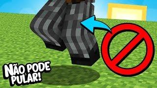Minecraft: COMO SOBREVIVER NO MINECRAFT SEM PODER PULAR?!