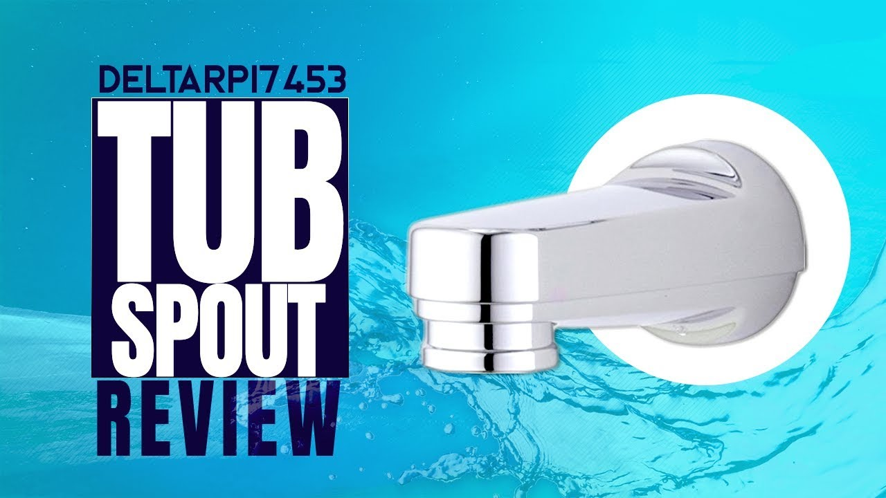 Best Tub Spout | An In-Depth Delta RP17453 Tub Spout Review (2018 ...