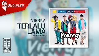 Download Vierra - Terlalu Lama (Original Karaoke Video) | No Vocal