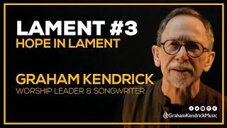 Lent Lament - Hope in Lament - Graham Kendrick