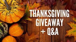 Thanksgiving Giveaway + Live Q&A