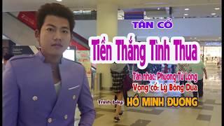 MV MỚI RA LÒ 2018 CỦA HỒ MINH ĐƯƠNG - BÀI TÂN CỔ - TIỀN THẮNG TÌNH THUA thumbnail