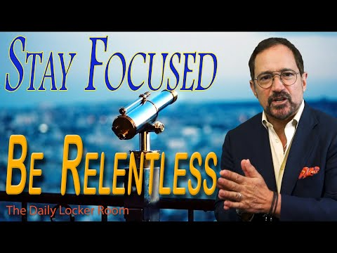 stay-focused,-be-relentless---coach-gig's-daily-locker-room