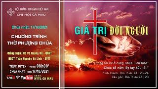 HTTL CÀ MAU - Chương Trình Thờ Phượng Chúa - 17/10/2021