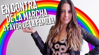 En contra de la marcha a favor de la familia - SOFÍA NIÑO DE RIVERA