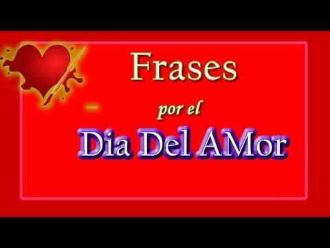 Frases Por El Dia Del Amor Dia De Los Enamorados Youtube