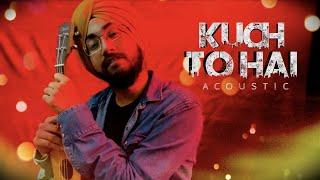 Kuch To Hai   Acoustic Unplugged   Jaspreen Singh Kathpal   Armaan Malik   Bollywood Cover   #shorts