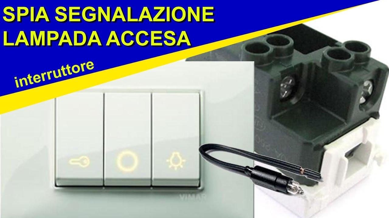 Come collegare una spia dell 39 interruttore per segnalare for Collegamento interruttore luce