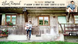 Lilian Renaud - Ma Prière (extrait)