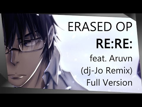 ERASED OP: Re:Re: feat. Aruvn [ dj-Jo Remix ] Full Version