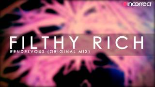 Filthy Rich - Rendezvous (Original Mix) :: OFFICIAL HD VIDEO :: Incorrect Music
