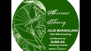 Julie Marghilano - Filled With Something (Subb-an Remix)