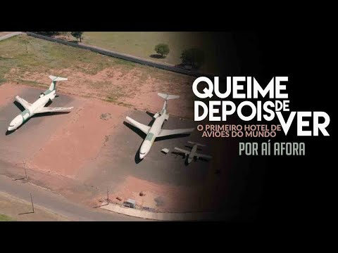 Primeiro hotel de aviões do MUNDO - Regente Feijó - Queime depois de ver