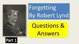 Forgetting by Robert Lynd Questions  and Answers Part1