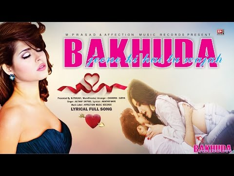 BAKHUDA : JEENE KI TU WAJAH | LATEST HINDI SONG 2016 | BOLLYWOOD LOVE SONG | AFFECTION MUSIC RECORDS