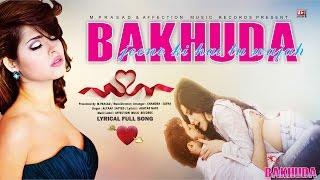 BAKHUDA : JEENE KI TU WAJAH | LATEST HINDI SONG 2016 | BOLLYWOOD LOVE SONG | AFFECTION MUSIC RECORDS
