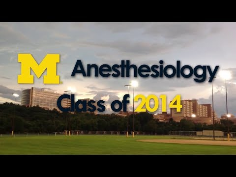 University of Michigan Department of Anesthesiology Class of 2014 Graduation Video