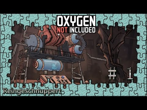 Oxygen Not Included German | Reingeschnuppert | 1 | Oxygen Not Included Deutsch