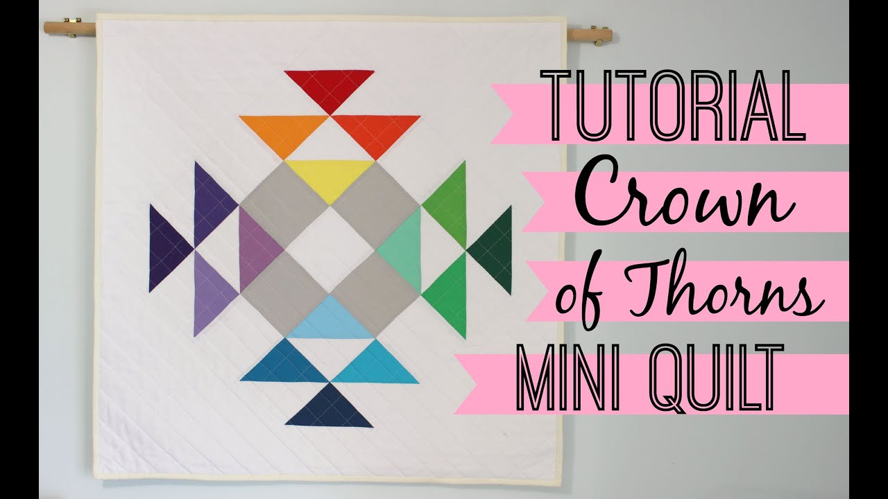 Tutorial Crown Of Thorns Mini Quilt Youtube