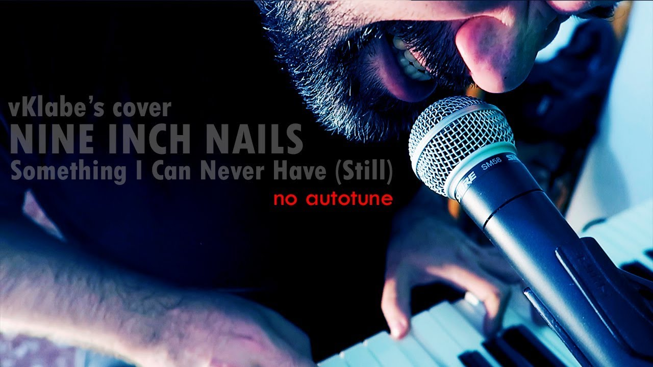 NINE INCH NAILS - Something I Can Never Have (still) - NIN cover ...