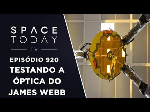 Testando a Óptica do James Webb - Space Today TV Ep.920