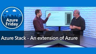 Azure Stack - An extension of Azure | Azure Friday