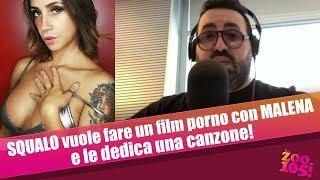 SQUALO vuole fare un film porno con MALENA e le dedica una canzone!