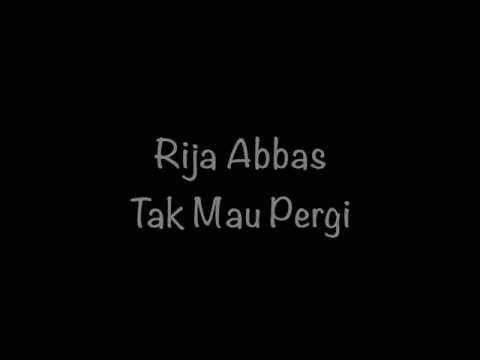 Rija Abbas - Tak Mau Pergi Lyrics