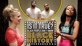 Black People Don't Know Black History | Is It True?