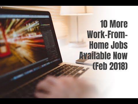 10 More Work-From-Home Jobs Available Now (February 2018)