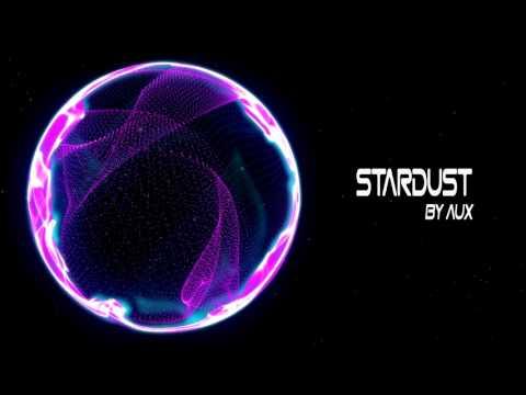 【Progressive House】AuX - Stardust (Original Mix)