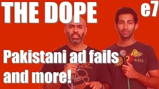 BollywoodGandu | The Dope | Pakistani fail ads and more! Ep 7