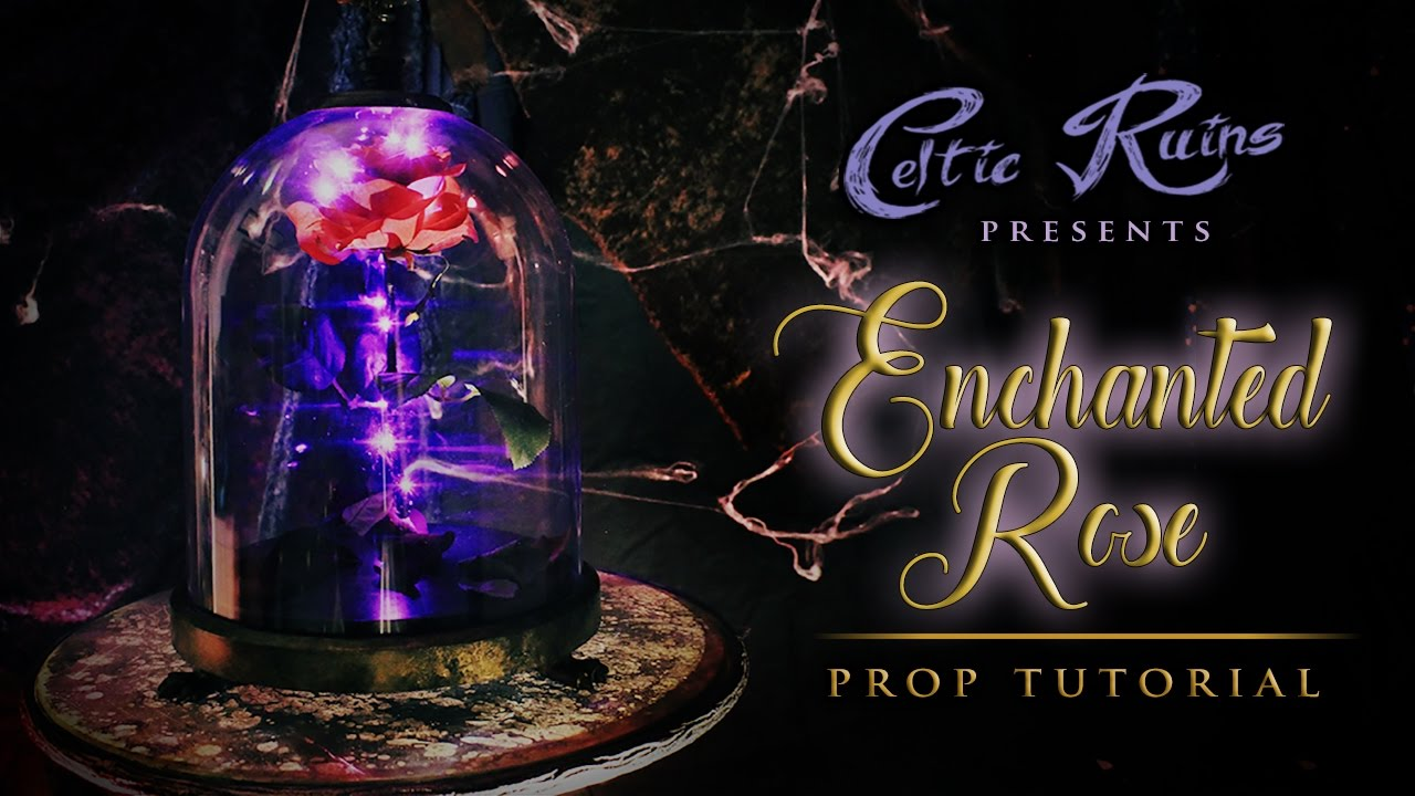 Enchanted Rose From 'Beauty And The Beast' Prop Tutorial