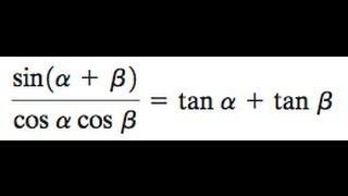 sin(a + B) / cosa*cosB = tana + tanB