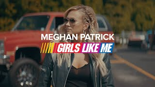 Meghan Patrick Girls Like Me